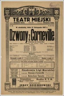 [Afisz:] Dzwony z Corneville (Cloches de Corneville). Opera komiczna w 3 aktach (4 odsłonach)