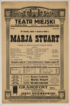 [Afisz:] Marja Stuart. Tragedja w 5 aktach (6 obrazach) Fryderyka Schillera