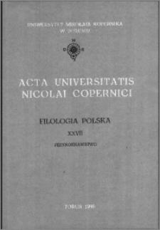 Acta Universitatis Nicolai Copernici. Nauki Humanistyczno-Społeczne. Filologia Polska, z. 27 (160), 1985