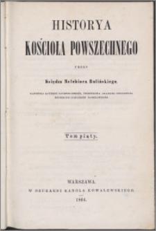 Historya kościoła powszechnego. T. 5