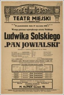 [Afisz:] Pan Jowialski. Komedja w 4 aktach (5 odsłonach) Aleks. hr. Fredry