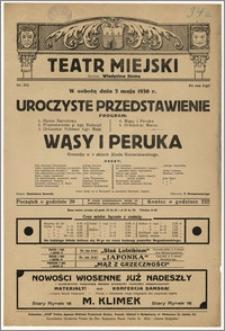 [Afisz:] Wąsy i Peruka. Komedja w 3 aktach Józefa Korzeniowskiego