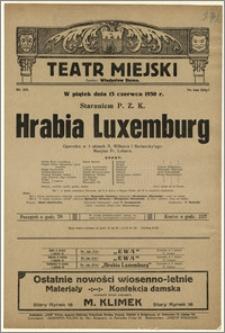 [Afisz:] Hrabia Luxemburg. Operetka w 3 aktach A. M. Willnera i Bodansky'ego