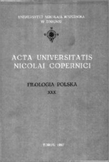 Acta Universitatis Nicolai Copernici. Nauki Humanistyczno-Społeczne. Filologia Polska, z. 30 (178), 1987