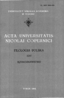 Acta Universitatis Nicolai Copernici. Nauki Humanistyczno-Społeczne. Filologia Polska, z. 25 (150), 1984