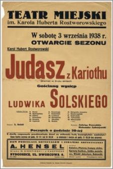 [Afisz:] Judasz z Kariothu. Dramat w 5-ciu aktach K. H. Rostworowskiego