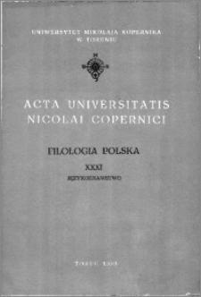Acta Universitatis Nicolai Copernici. Nauki Humanistyczno-Społeczne. Filologia Polska, z. 31 (192), 1990