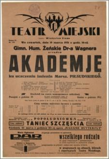 [Afisz:] Akademja ku uczczeniu imienin Marsz. Piłsudskiego