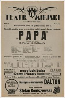 [Afisz:] Papa. Komedja w 3 aktach R. Flersa i A. Caillavet'a