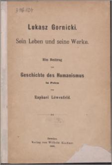Lukasz Gornicki, sein Leben und seine Werke