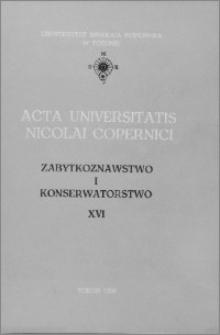 Acta Universitatis Nicolai Copernici. Nauki Humanistyczno-Społeczne. Zabytkoznawstwo i Konserwatorstwo, z. 16 (225), 1992