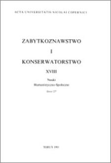 Acta Universitatis Nicolai Copernici. Nauki Humanistyczno-Społeczne. Zabytkoznawstwo i Konserwatorstwo, z. 18 (227), 1991