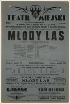[Afisz:] Młody Las. Sztuka w 4 aktach Jana Adolfa Hertza