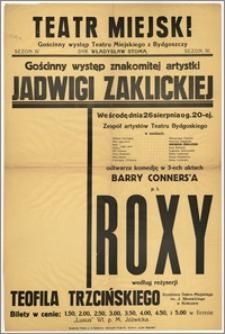 [Afisz:] Roxy. Komedja w 3 aktach