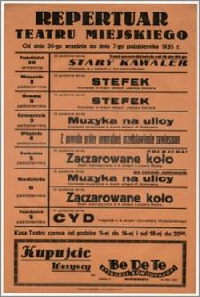 [Afisz:] Repertuar Teatru Miejskiego. Od dnia 30-go września do dnia 7-go października 1935 r.
