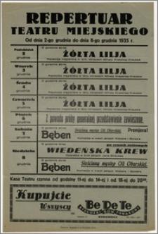 [Afisz:] Repertuar Teatru Miejskiego. Od dnia 2-go grudnia do dnia 8-go grudnia 1935 r.