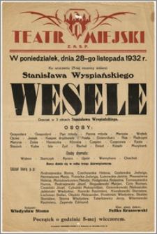 [Afisz:] Wesele. Dramat w 3 aktach Stanisława Wyspiańskiego