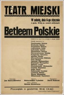 [Afisz:] Betleem Polskie. Jasełka narodowe w 3-ech aktach z 2-ma intermedjami L. Rydla