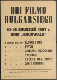 """[Afisz filmowy. Incipit] Dni filmu bułgarskiego 10-16 grudzień 1967 r. Kino """"Grunwald"""""""