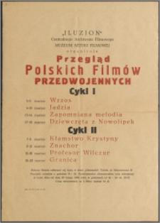 """[Afisz filmowy. Inc.:] """"Iluzjon"""" Centralnego Archiwum Filmowego Muzeum Sztuki Filmowej organizuje przegląd polskich filmów przedwojennych"""