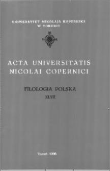 Acta Universitatis Nicolai Copernici. Nauki Humanistyczno-Społeczne. Filologia Polska, z. 47 (305), 1996