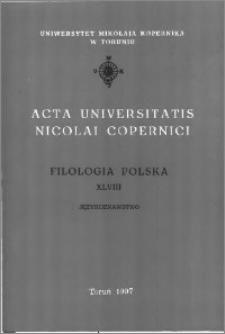 Acta Universitatis Nicolai Copernici. Nauki Humanistyczno-Społeczne. Filologia Polska, z. 48 (313), 1997