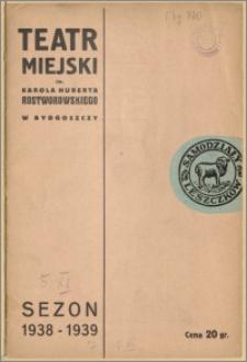 Teatr Miejski im. Huberta Karola Rostworowskiego w Bydgoszczy. Sezon 1938/39, 1938-11-05