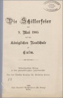 Die Schillerfeier am 9. Mai 1905 bei der Kgl. Realschule zu Culm