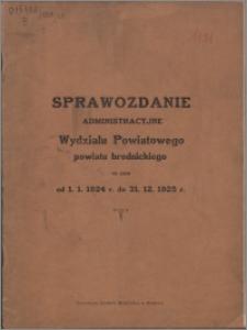 Sprawozdanie Administracyjne Wydziału Powiatowego Pow. Brodnickiego za czas od 1.01.1924 do 31.12.1925