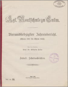 Kgl. Realschule zu Culm. Vierundsiebzigster Jahresbericht