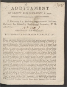 Addytament do Gazety Warszawskiey R. 1792. : Z Warszawy d. 6. Paździer: Dla wiadomości Publiczney kładniemy dwa Uniwersały Konfederacyi Generalney W. X. Litewskiego