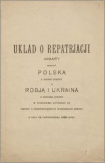Układ o repatriacji zawarty między Polską a Rosją i Ukrainą (Ryga, 24 lutego 1921 r.)