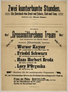 [Afisz:] Grossmütterchens Traum. Eine Tanzfantasie von Werner Kayser