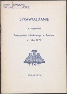 Sprawozdanie z Czynności Towarzystwa Naukowego w Toruniu w Roku 1973