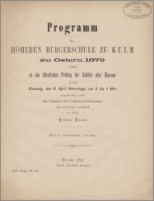 Programm der höheren Bürgerschule zu Kulm zu Ostern 1879