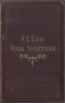 Roma sotterranea : die römischen Katakomben : eine Darstellung der neuesten Forschungen, mit Zugrundelegung des Werkes von I. Spencer Northcote und W. R. Brownlow