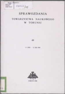 Sprawozdania Towarzystwa Naukowego w Toruniu 1995, nr 49