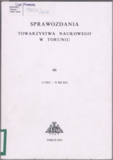 Sprawozdania Towarzystwa Naukowego w Toruniu 2012, nr 66