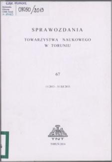 Sprawozdania Towarzystwa Naukowego w Toruniu 2013, nr 67