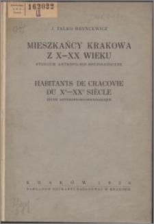 Mieszkańcy Krakowa z X-XX wieku : studjum antropo-bio-socjologiczne = Habitans de Cracovie du Xe-XXe siécle : étude anthropo-bio-sociologique