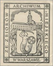 Ze Zbiorów Archiwum Miejskiego w Warszawie