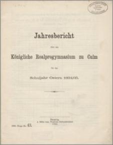 Jahresbericht über das Königliche Realprogymnasium zu Culm für das Schuljahr Ostern 1894/95