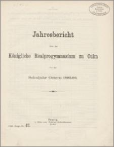 Jahresbericht über das Königliche Realprogymnasium zu Culm für das Schuljahr Ostern 1895/96