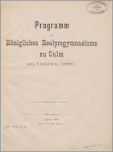 Königlichen Realprogymnasiums zu Culm zu Ostern 1886