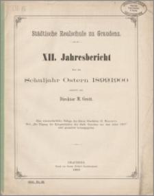 Städtische Realschule zu Graudenz. XII. Jahresbericht