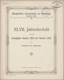 Königliches Gymnasium zu Graudenz. Ostern 1913. XLVII. Jahresbericht
