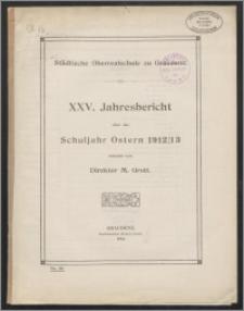 Städtische Oberrealschule zu Graudenz. XXV. Jahresbericht über das Schuljahr Ostern 1912/13