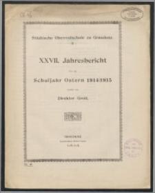 Städtische Oberrealschule zu Graudenz. XXVII. Jahresbericht über das Schuljahr Ostern 1914/15