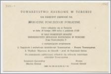 [Zaproszenie. Incipit] Towarzystwo Naukowe w Toruniu ma zaszczyt zaprosić na Roczne Posiedzenie Publiczne ...19 lutego 1969 roku