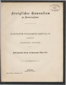 Quaestionum Statianarum. Particula IV